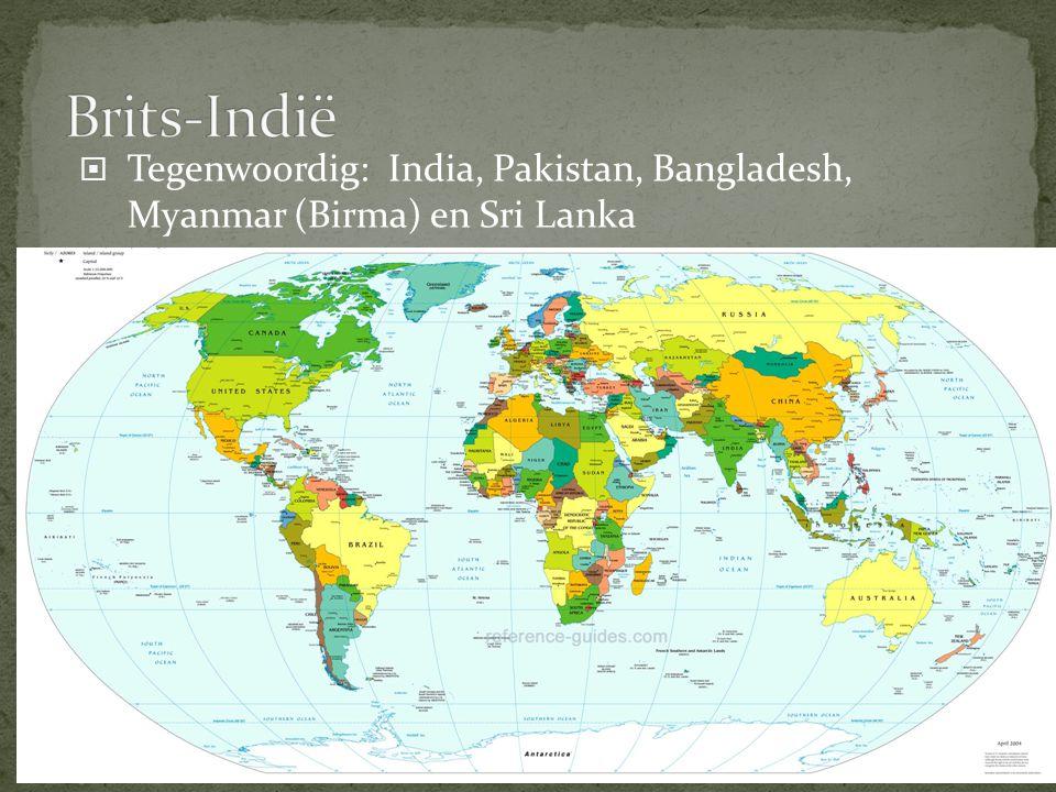 Brits-Indië Tegenwoordig: India, Pakistan, Bangladesh, Myanmar (Birma) en Sri Lanka