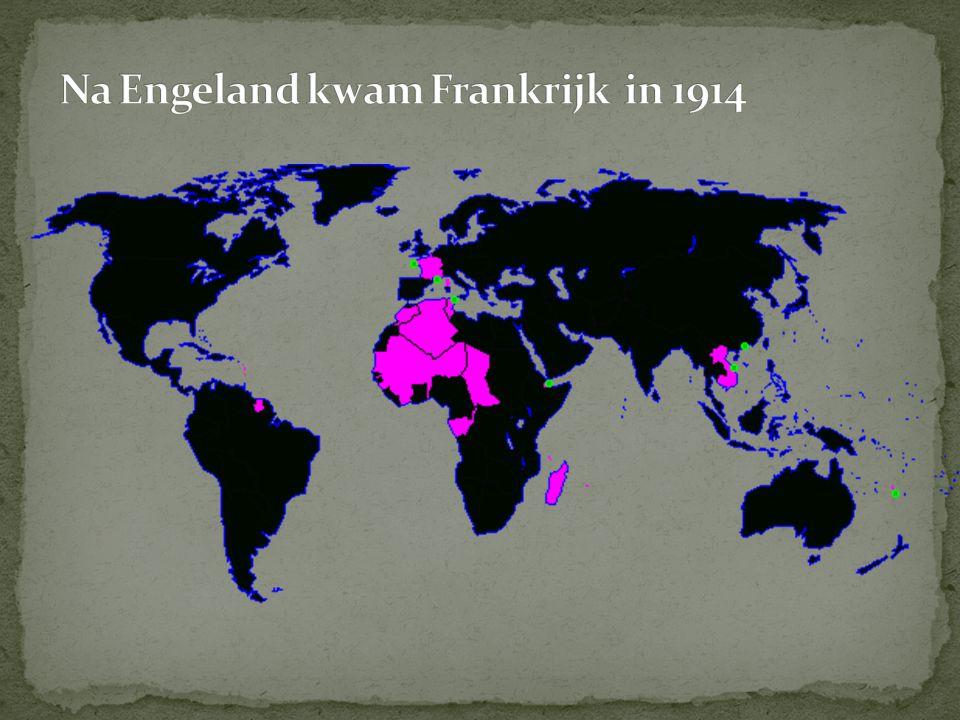 Na Engeland kwam Frankrijk in 1914