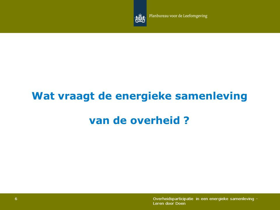 Wat vraagt de energieke samenleving van de overheid