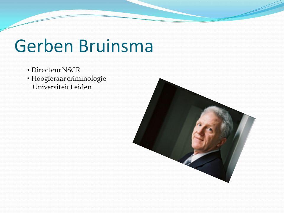 Gerben Bruinsma Directeur NSCR Hoogleraar criminologie