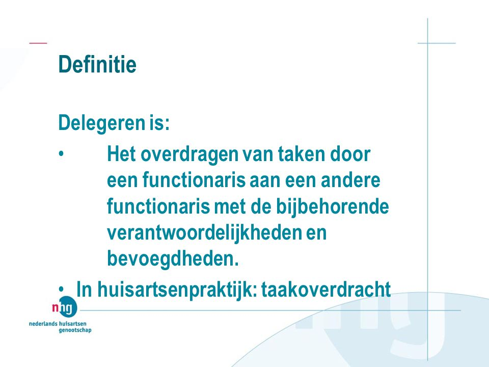Definitie Delegeren is: