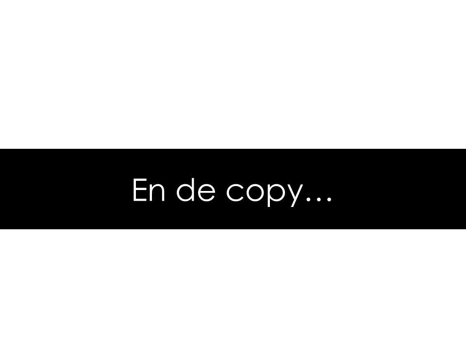 En de copy…