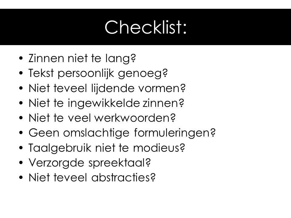 Checklist: Zinnen niet te lang Tekst persoonlijk genoeg