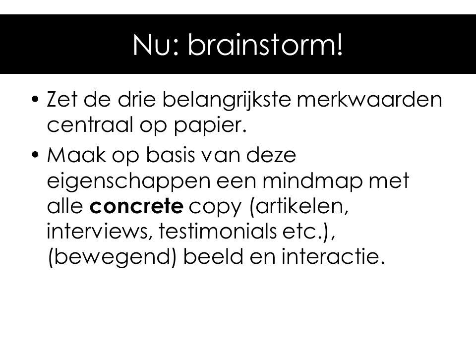 Nu: brainstorm! Zet de drie belangrijkste merkwaarden centraal op papier.
