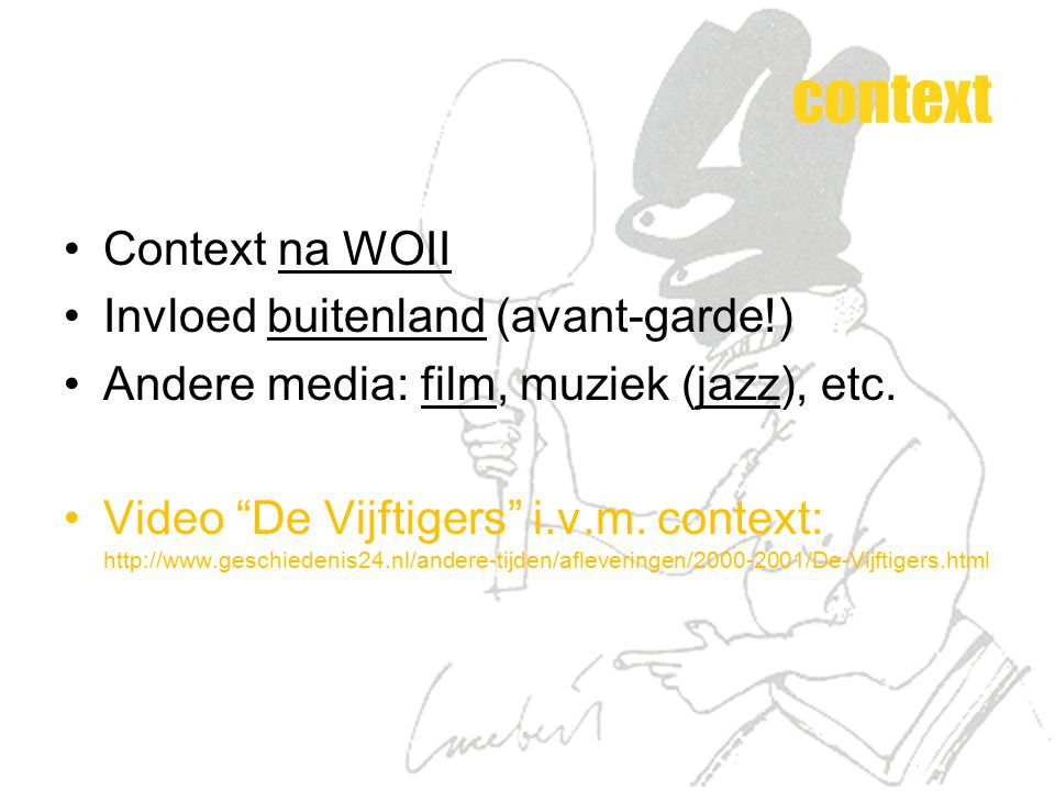 context Context na WOII Invloed buitenland (avant-garde!)