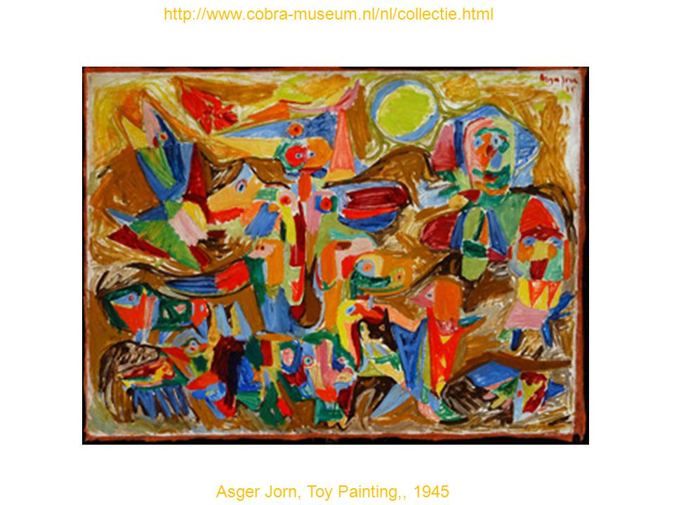 http://www.cobra-museum.nl/nl/collectie.html Asger Jorn, Toy Painting,, 1945