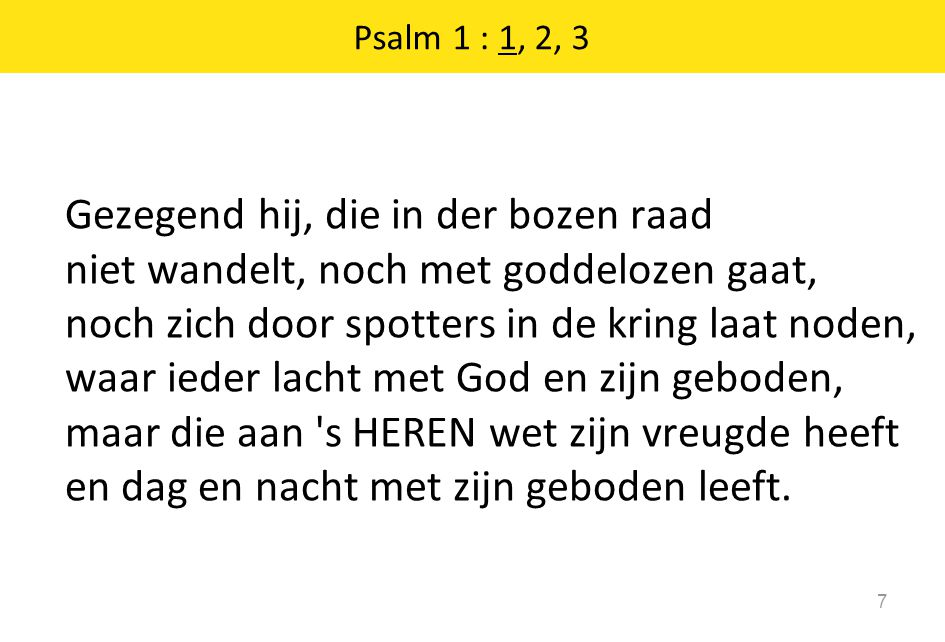 Psalm 1 : 1, 2, 3