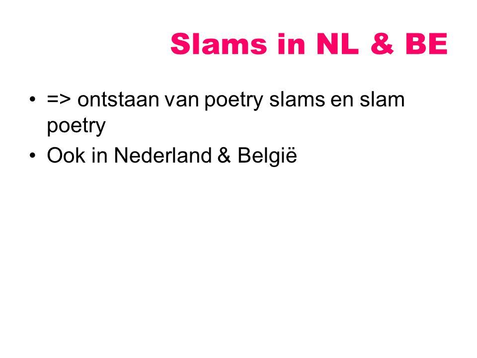 Slams in NL & BE => ontstaan van poetry slams en slam poetry