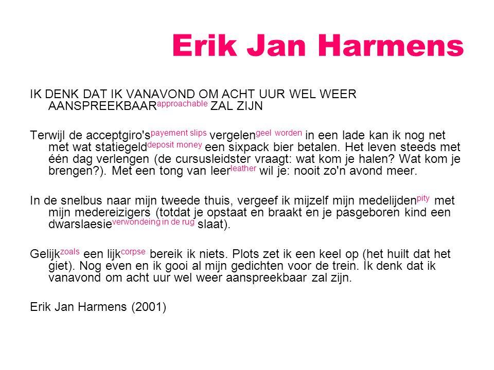 Erik Jan Harmens IK DENK DAT IK VANAVOND OM ACHT UUR WEL WEER AANSPREEKBAARapproachable ZAL ZIJN.