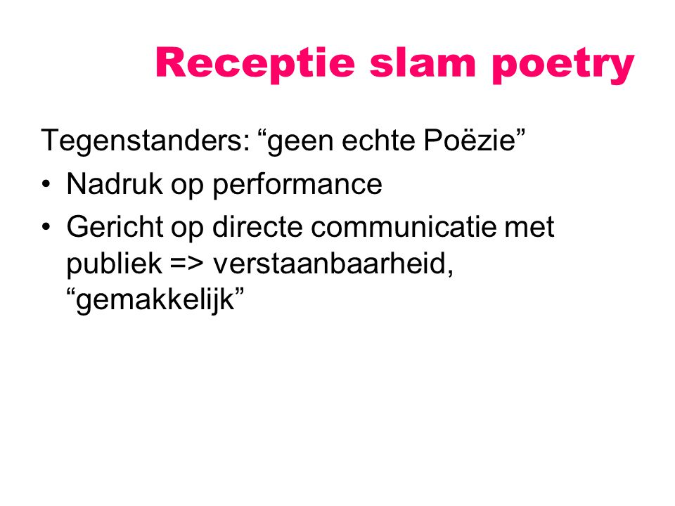 Receptie slam poetry Tegenstanders: geen echte Poëzie