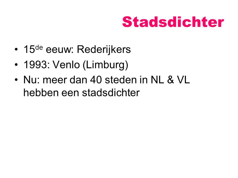 Stadsdichter 15de eeuw: Rederijkers 1993: Venlo (Limburg)
