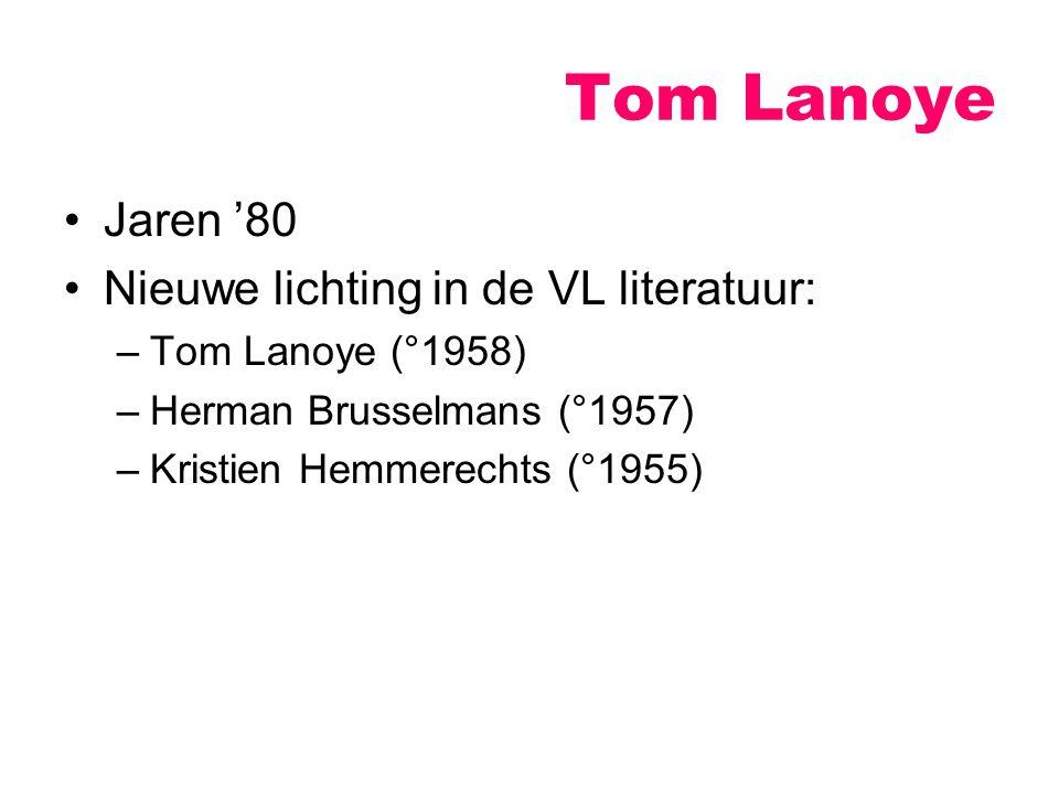Tom Lanoye Jaren '80 Nieuwe lichting in de VL literatuur: