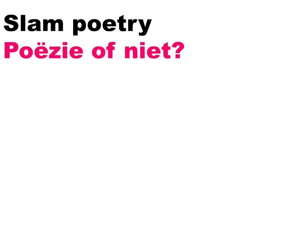 Slam poetry Poëzie of niet