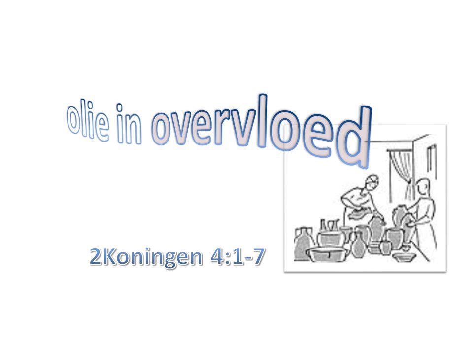 olie in overvloed 2Koningen 4:1-7