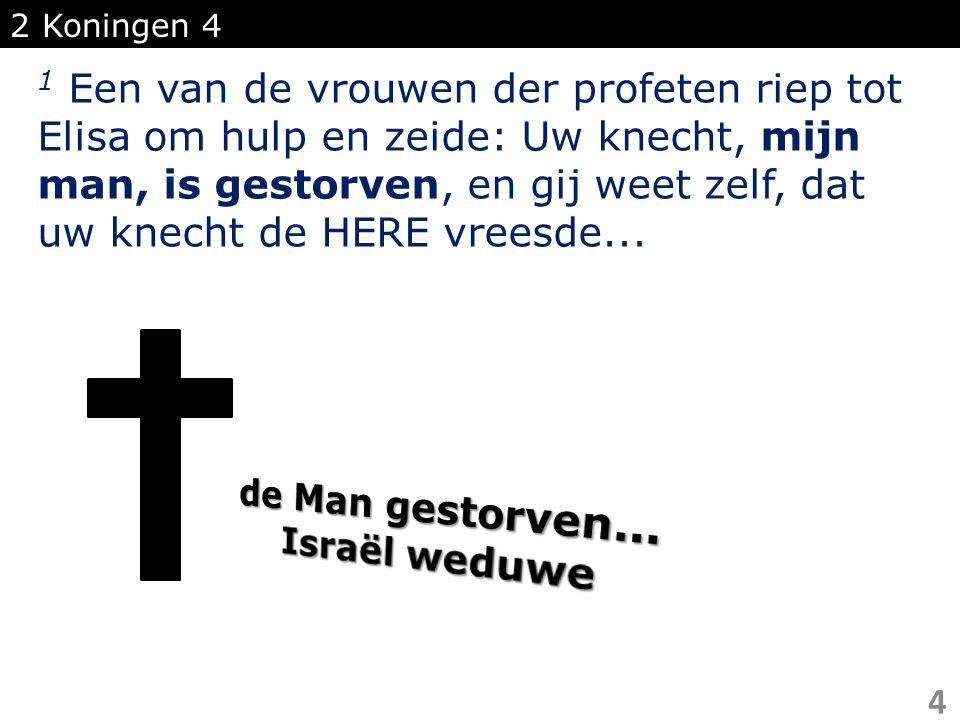 de Man gestorven... Israël weduwe