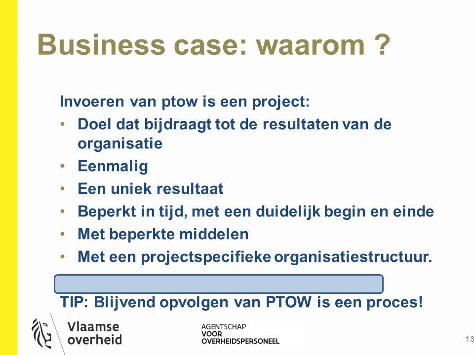 Business case: waarom Invoeren van ptow is een project: