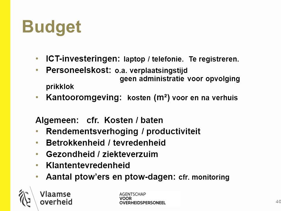 Budget ICT-investeringen: laptop / telefonie. Te registreren.