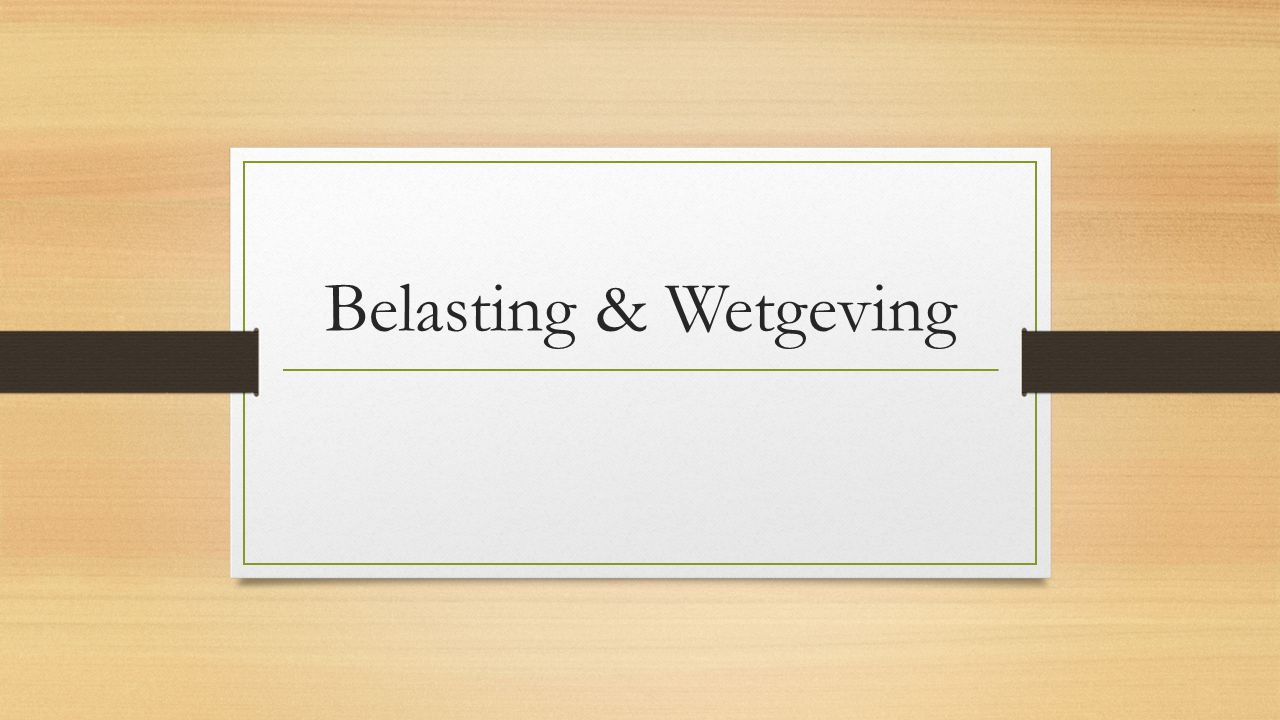 Belasting & Wetgeving