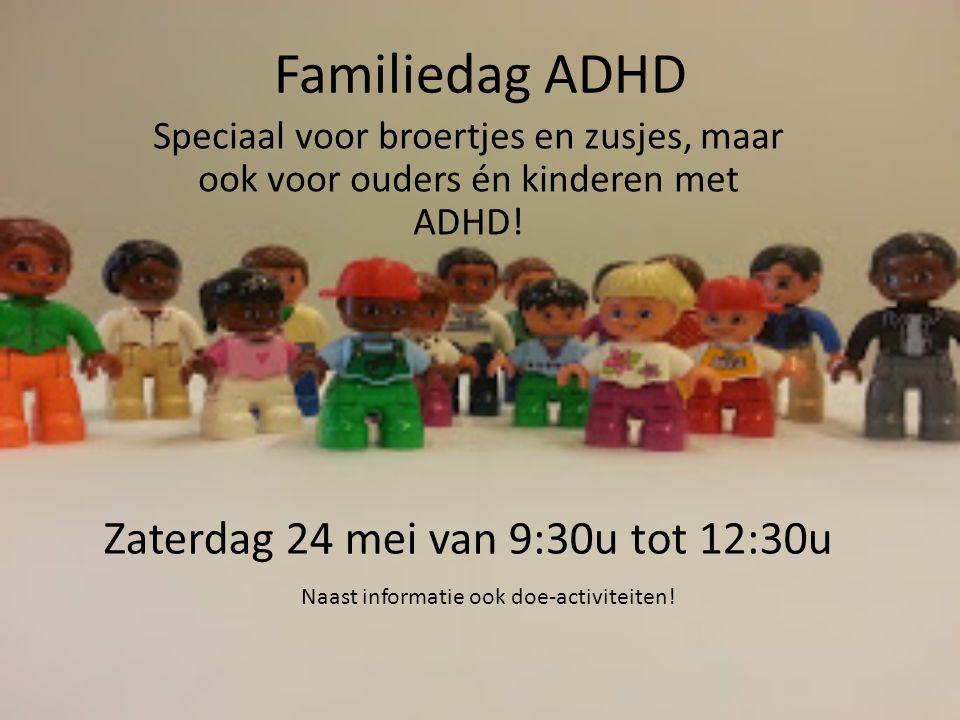 Familiedag ADHD Zaterdag 24 mei van 9:30u tot 12:30u