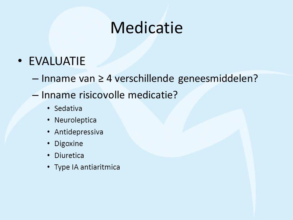 Medicatie EVALUATIE Inname van ≥ 4 verschillende geneesmiddelen