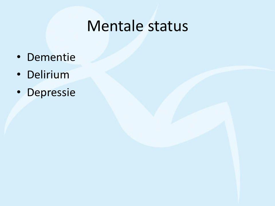 Mentale status Dementie Delirium Depressie