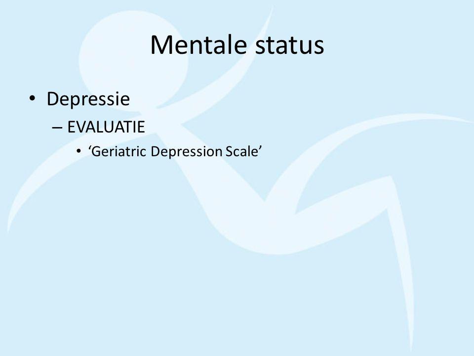 Mentale status Depressie EVALUATIE 'Geriatric Depression Scale'