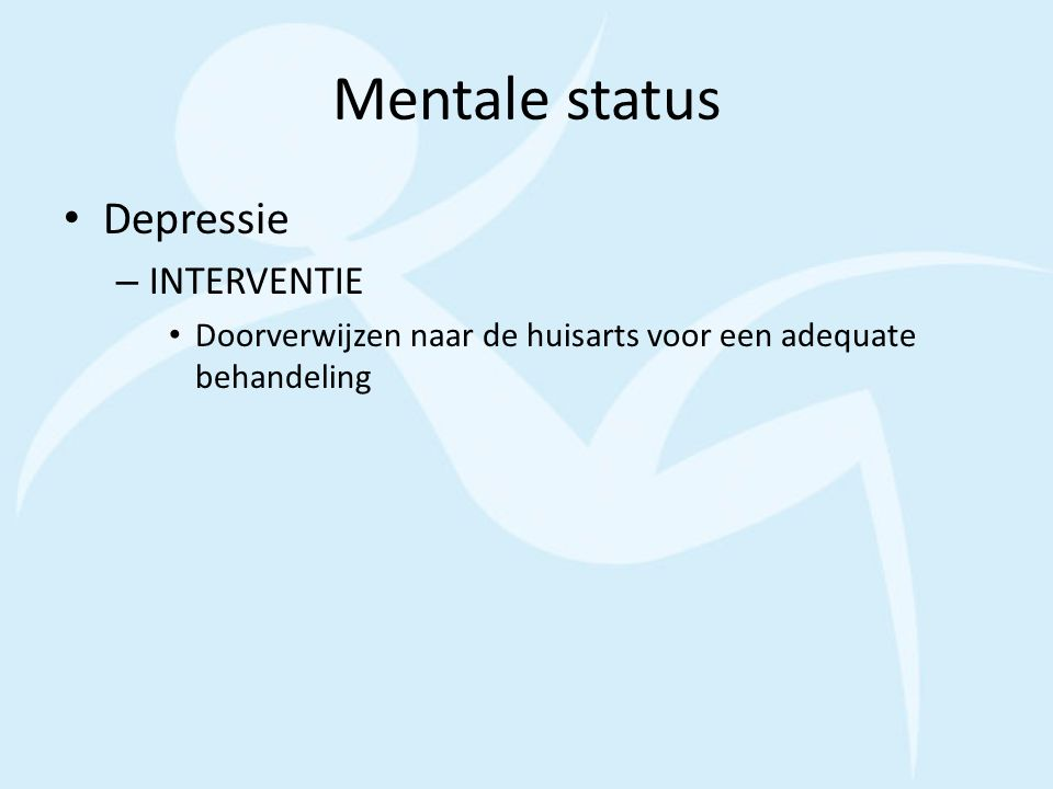 Mentale status Depressie INTERVENTIE