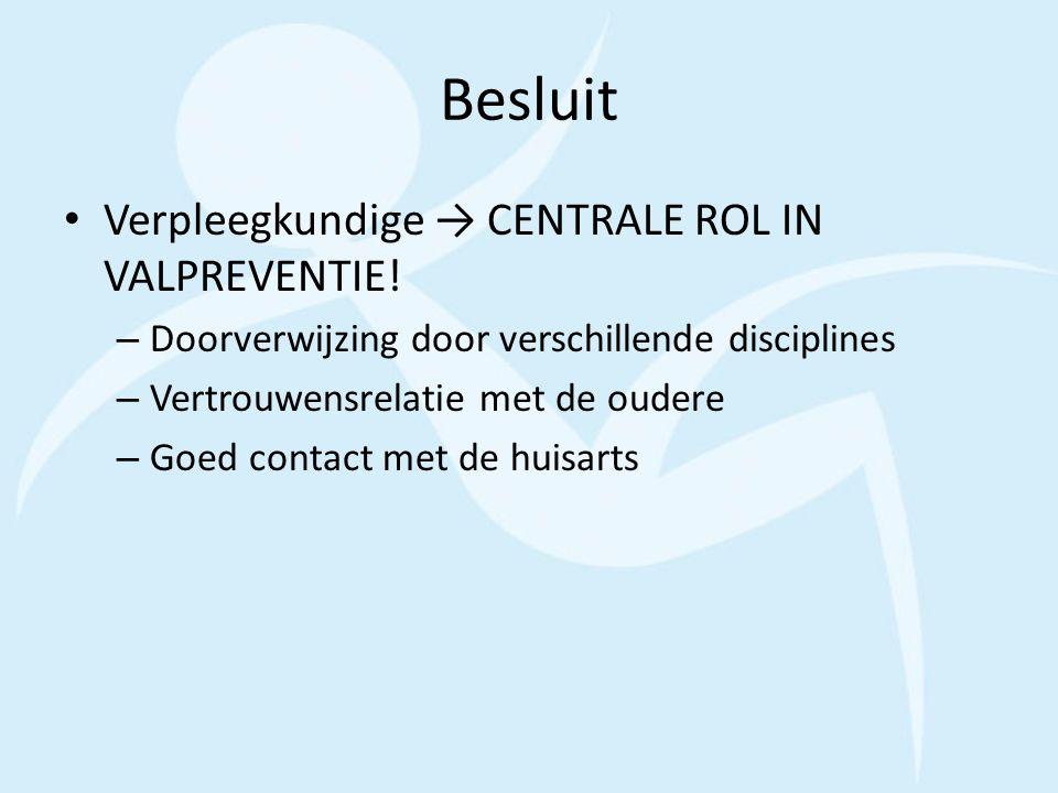Besluit Verpleegkundige → CENTRALE ROL IN VALPREVENTIE!