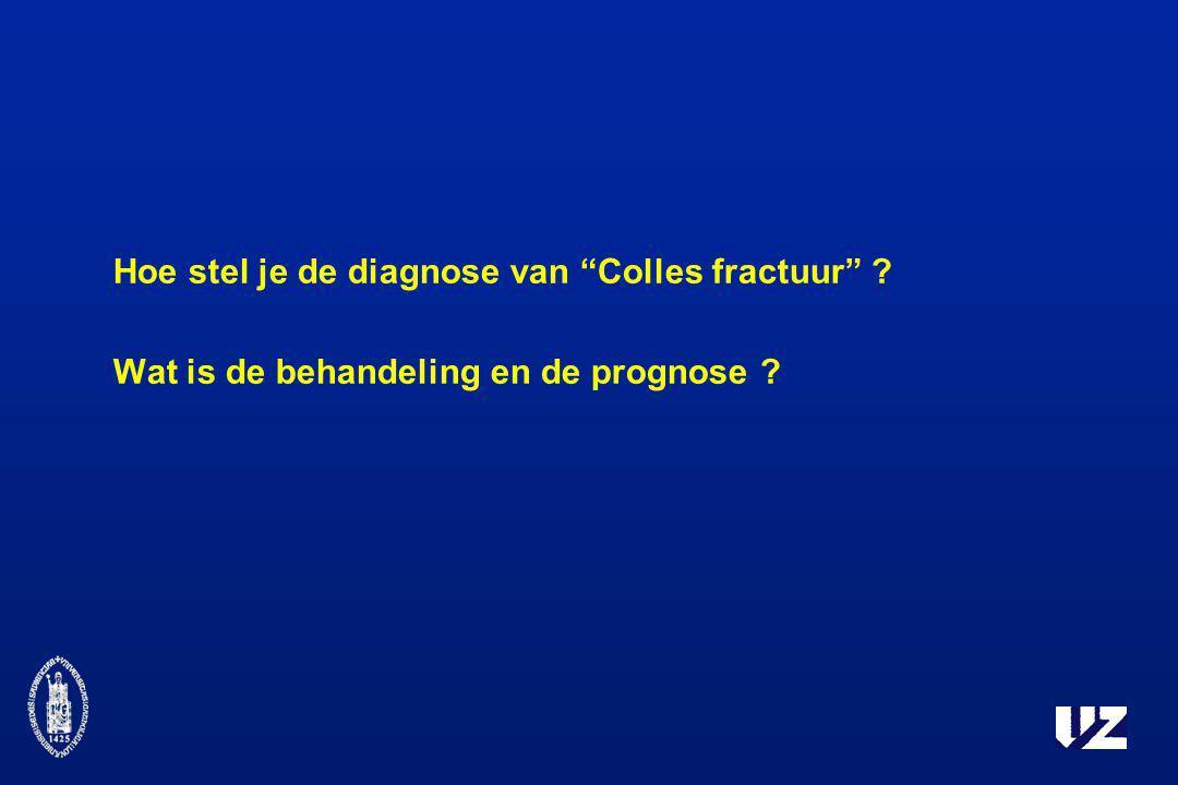Hoe stel je de diagnose van Colles fractuur