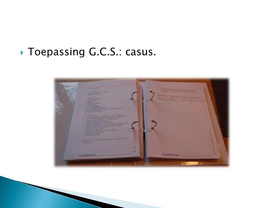 Toepassing G.C.S.: casus.