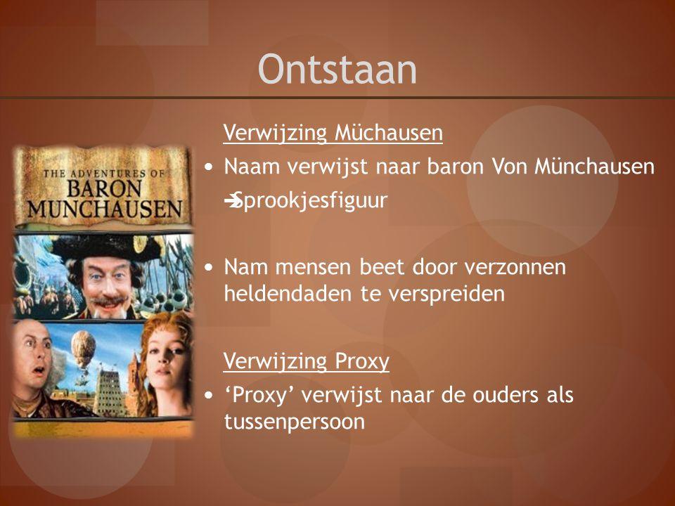 Ontstaan Verwijzing Müchausen Naam verwijst naar baron Von Münchausen