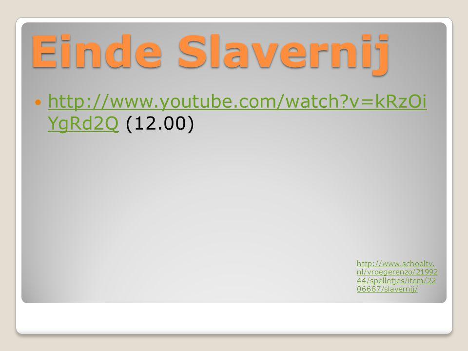 Einde Slavernij http://www.youtube.com/watch v=kRzOi YgRd2Q (12.00)