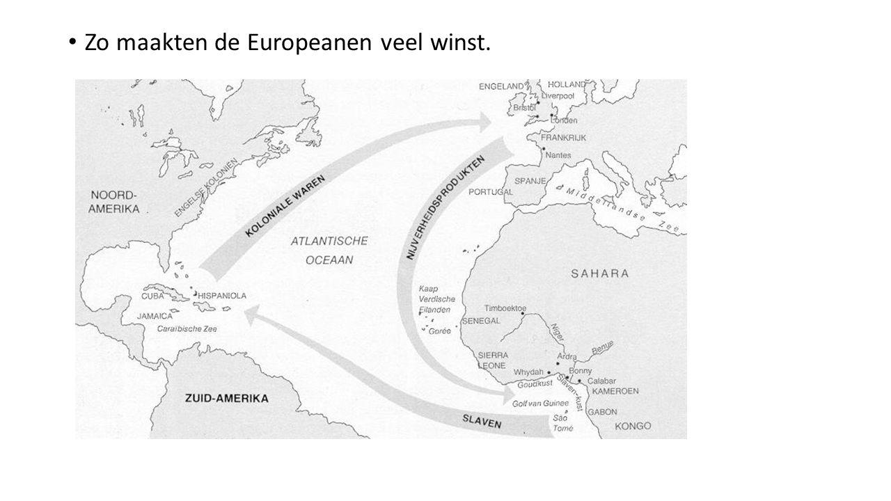 Zo maakten de Europeanen veel winst.