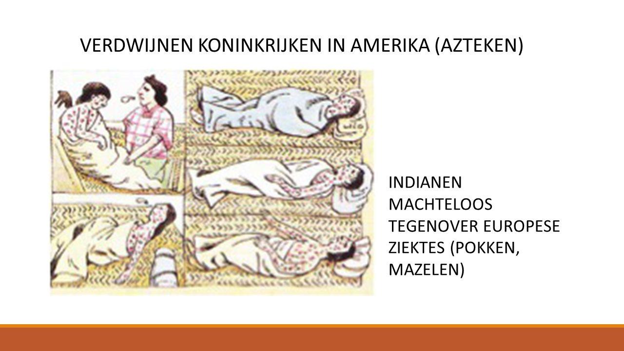 VERDWIJNEN KONINKRIJKEN IN AMERIKA (AZTEKEN)