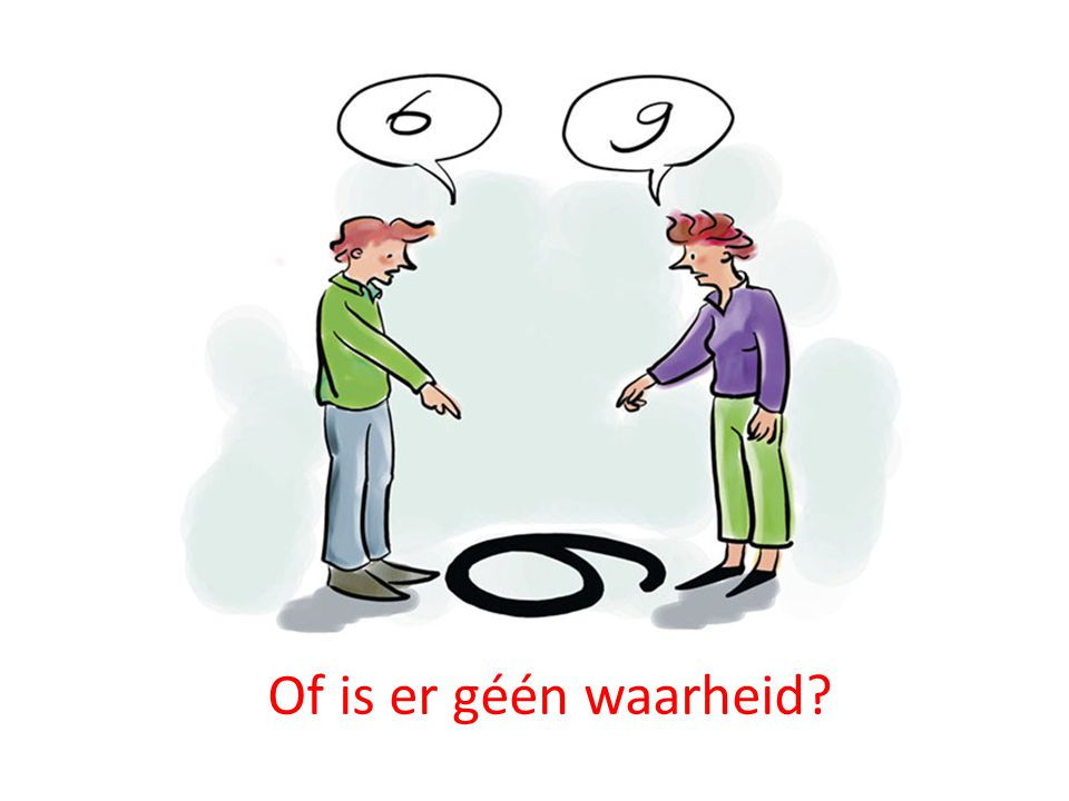 Of is er géén waarheid