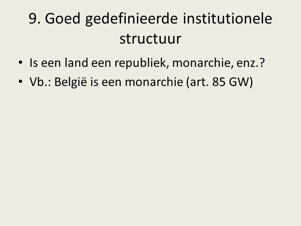 9. Goed gedefinieerde institutionele structuur
