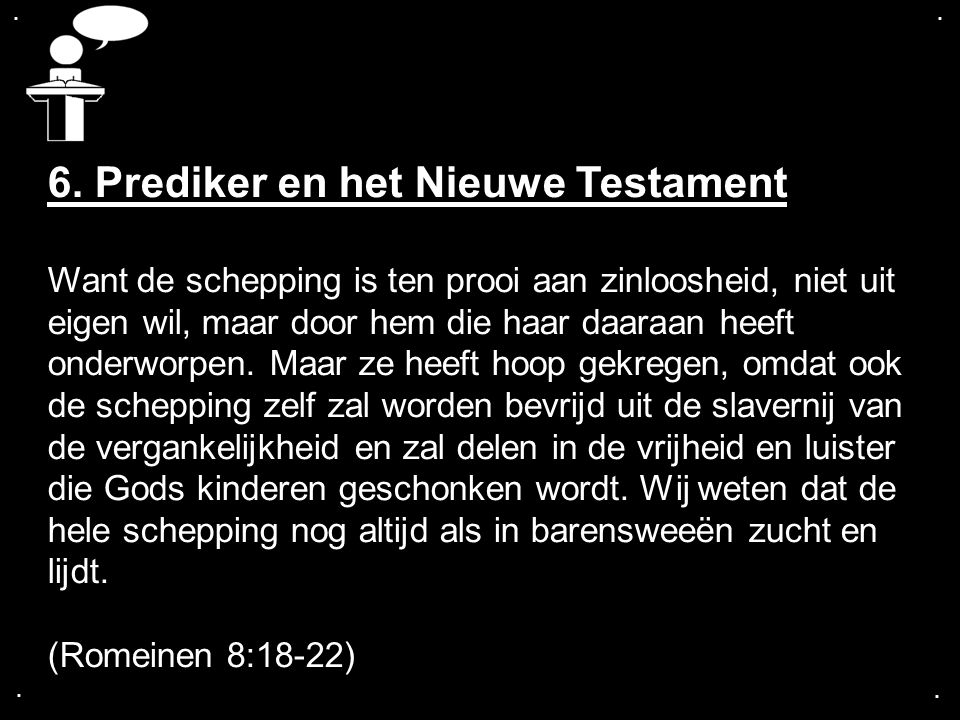 6. Prediker en het Nieuwe Testament