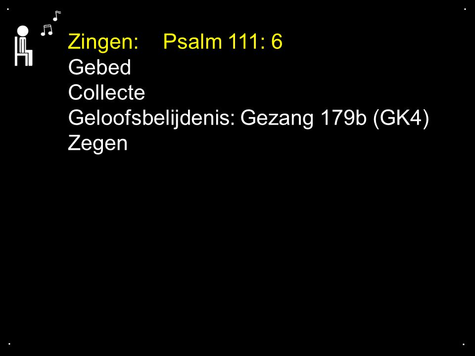 Geloofsbelijdenis: Gezang 179b (GK4) Zegen