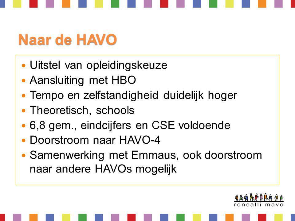 Naar de HAVO Uitstel van opleidingskeuze Aansluiting met HBO