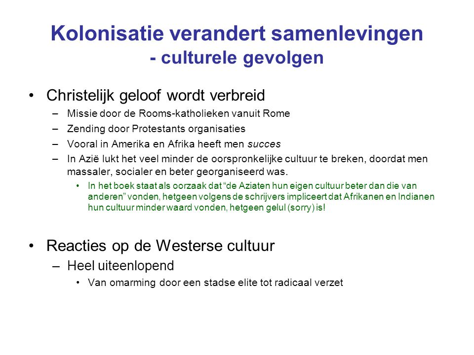 Kolonisatie verandert samenlevingen - culturele gevolgen
