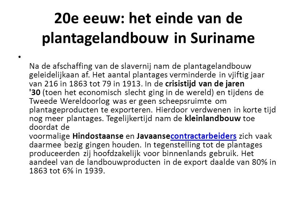 20e eeuw: het einde van de plantagelandbouw in Suriname