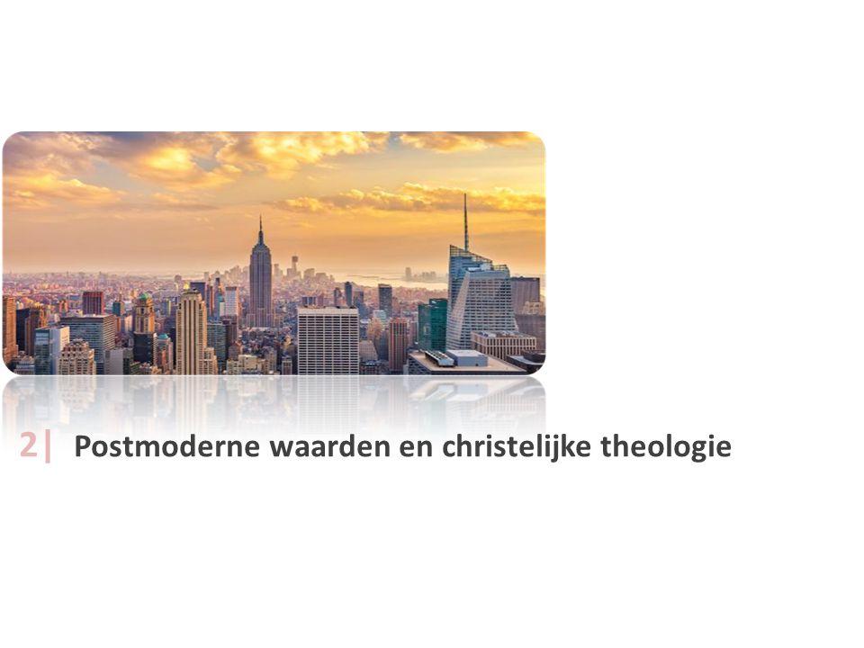 2| Postmoderne waarden en christelijke theologie