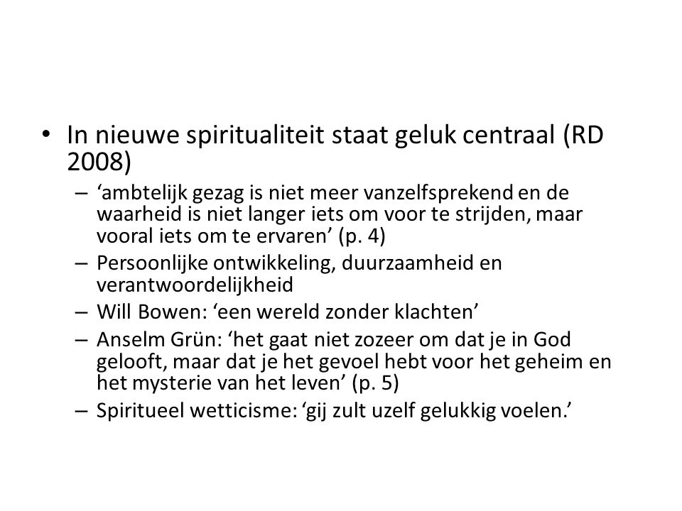 In nieuwe spiritualiteit staat geluk centraal (RD 2008)