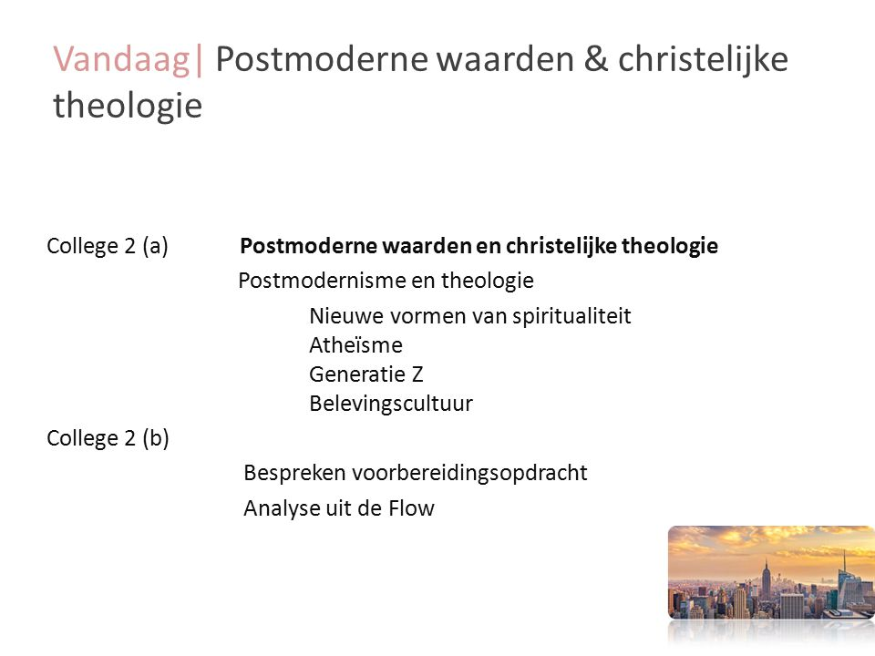 Vandaag| Postmoderne waarden & christelijke theologie