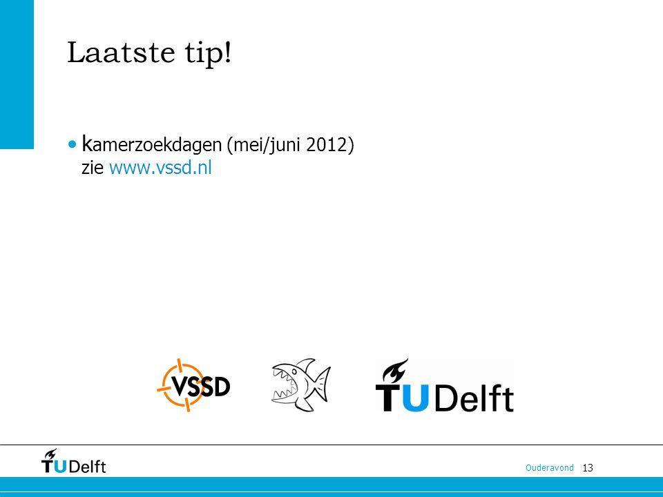 Laatste tip! kamerzoekdagen (mei/juni 2012) zie www.vssd.nl