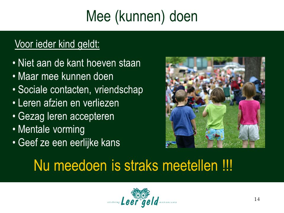 Nu meedoen is straks meetellen !!!