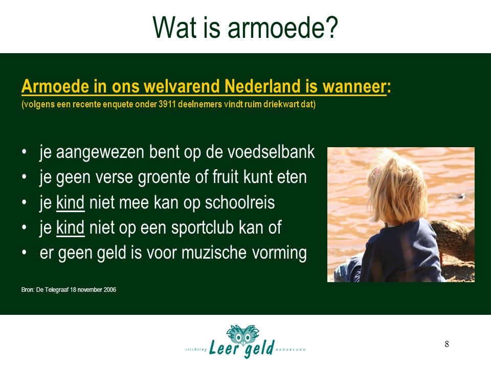 Wat is armoede Armoede in ons welvarend Nederland is wanneer: