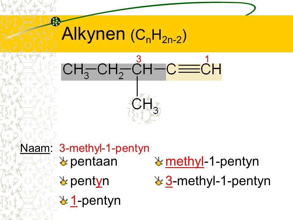 Alkynen (CnH2n-2) pentaan methyl-1-pentyn pentyn 3-methyl-1-pentyn