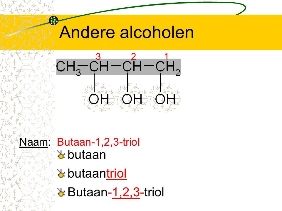 Andere alcoholen butaan butaantriol Butaan-1,2,3-triol Naam: