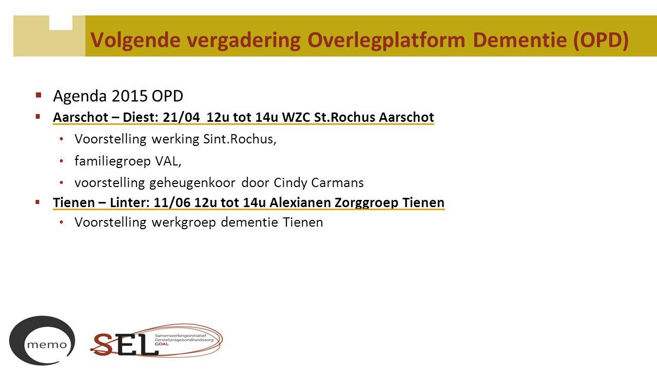 Volgende vergadering Overlegplatform Dementie (OPD)